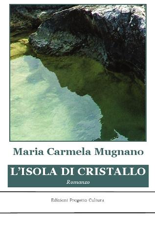 isola di cristallo - Maria Carmela Mugnano