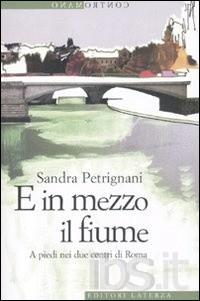 E in mezzo il fiume di Sandra Petrignani a Mangiaparole