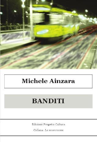 Banditi di Michele Ainzara @Mangiaparole